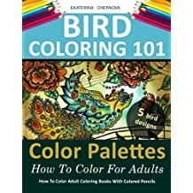 Bird Coloring 101: Color Palettes. How To Color For Adults. (How To Color Adult Coloring Books With Colored Pencils)