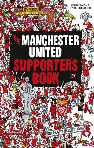 Manchester United Supporter (The Manchester United Supporter's Book)