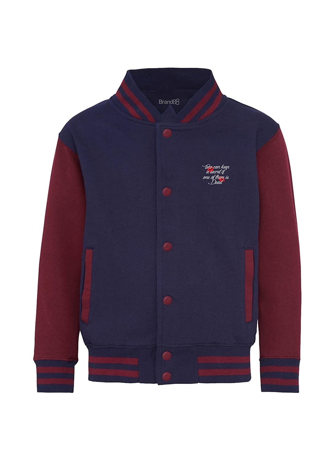 Kids Varsity Jacket Brand88 Two Can Keep A Secret If One of Them is Dead