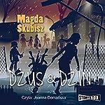 Dzus & Dzin | Magda Skubisz