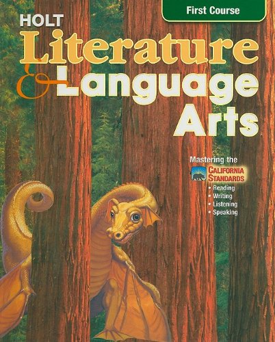 Holt Literature and Language Arts: First Course- Mastering the California Standards- Reading, Writing, Listening, Speaking, California Edition by Holt, Rinehart and Winston