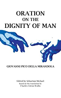 oration on the dignity of man summary