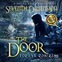 The Door: Seventh Dimension Audiobook by Lorilyn Roberts Narrated by Rebecca Roberts