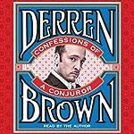 Confessions of a Conjuror | Derren Brown