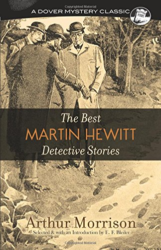 Download The Best Martin Hewitt Detective Stories (Dover Mystery Classics) PDF