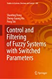 Control and Filtering of Fuzzy Systems with