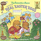 The Berenstain Bears and the Real Easter Eggs, Stan Berenstain and Jan Berenstain, 0375811338