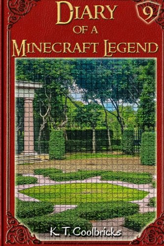 Diary of a Minecraft Legend: Book 9 (Volume 9)