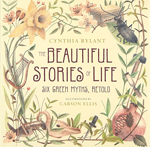 Greek Life (The Beautiful Stories of Life: Six Greeks Myths,)