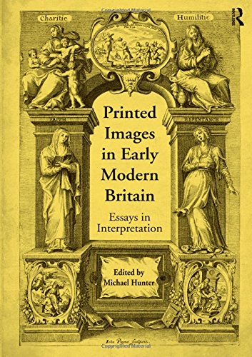 Printed Images in Early Modern Britain: Essays in Interpretation ()