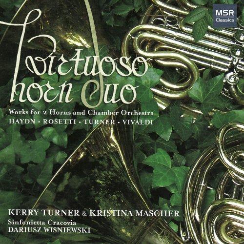Virtuoso Horn - Haydn, Rosetti, Turner & Vivaldi: Works for 2 Horns and Chamber Orchestra