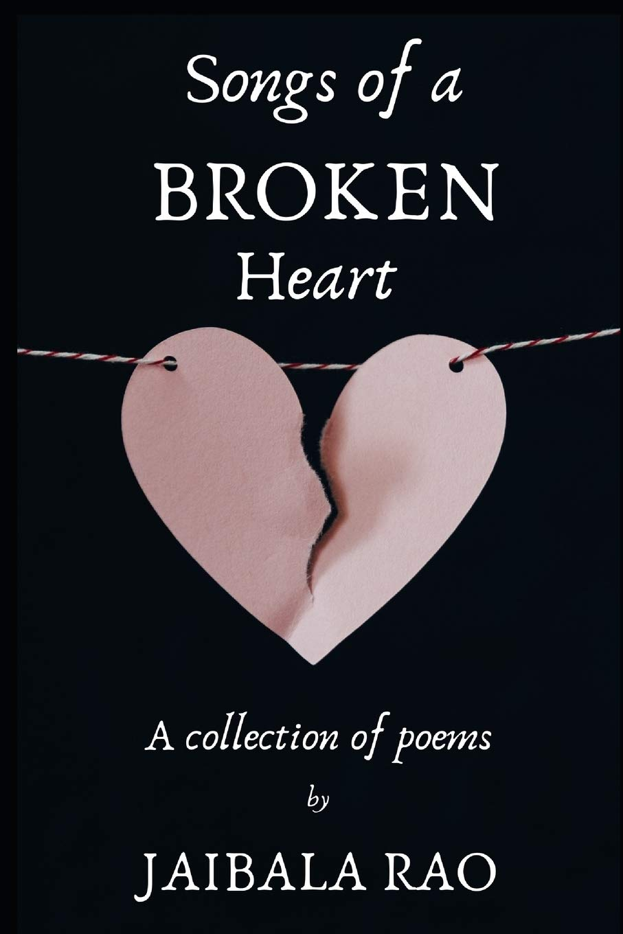 Amazoncom Songs Of A Broken Heart A Collection Of Poems
