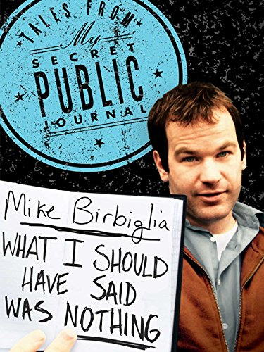 Mike Birbiglia  What I Should Have Said Was Nothing