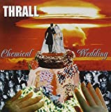 Chemical Wedding by THRALL (1996-10-22)