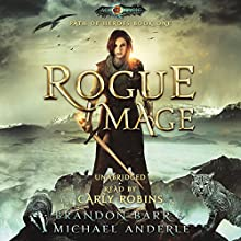 Rogue Mage: Age Of Magic - A Kurtherian Gambit Series: Path of Heroes, Book 1 Audiobook by Brandon Barr, Michael Anderle Narrated by Carly Robins