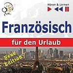 Französisch für den Urlaub - Neue Edition: Conversations de vacances (Hören & Lernen) | Dorota Guzik