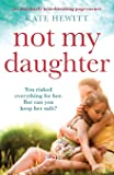 Not My Daughter: An absolutely heart-breaking page-turner