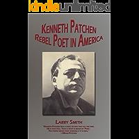 Kenneth Patchen: Rebel Poet in America