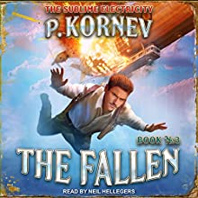 The Fallen: Sublime Electricity, Book 3 Audiobook by Pavel Kornev, Andrew Schmitt Narrated by Neil Hellegers
