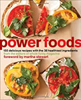 Power Foods: 150 Delicious Recipes with the 38 Healthiest Ingredients Front Cover