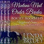 Montana Mail Order Bride Box Set, Books 13 - 15: Historical Cowboy Western Mail Order Bride Collection | Linda Bridey