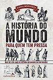 capa de A História do Mundo Para Quem Tem Pressa