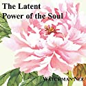 The Latent Power of the Soul Audiobook by Watchman Nee Narrated by Josh Miller