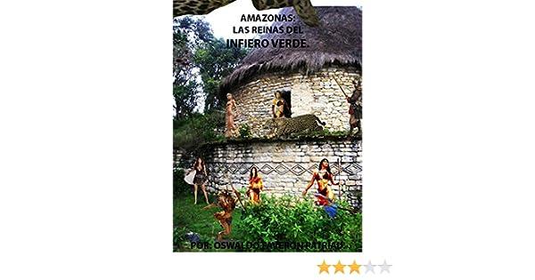 Amazon.com: Amazonas:Las Reinas del Infierno Verde (Spanish Edition) eBook: Oswaldo Faverón Patriau: Kindle Store