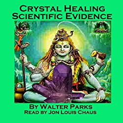 Crystal Healing Scientific Evidence