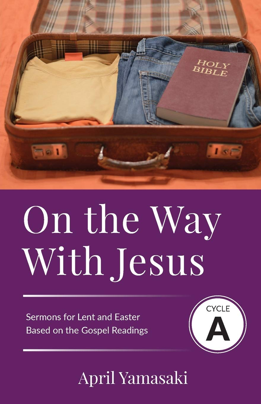 On the Way with Jesus: Cycle A Sermons for Lent and Easter Based on the Gospel Texts