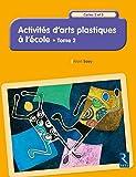 Activités d'arts plastiques à l'école - Tome 2 (2)