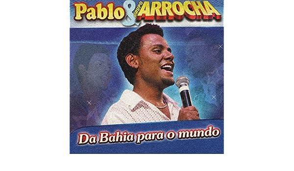 ARROCHA GRUPO 2009 PABLO BAIXAR