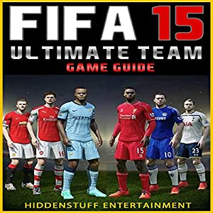 Fifa 15 Ultimate Team Game Guide Audiobook