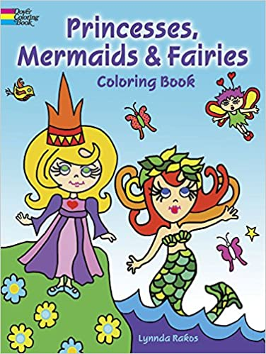 Princesses, Mermaids and Fairies Coloring Book (Dover Coloring ...