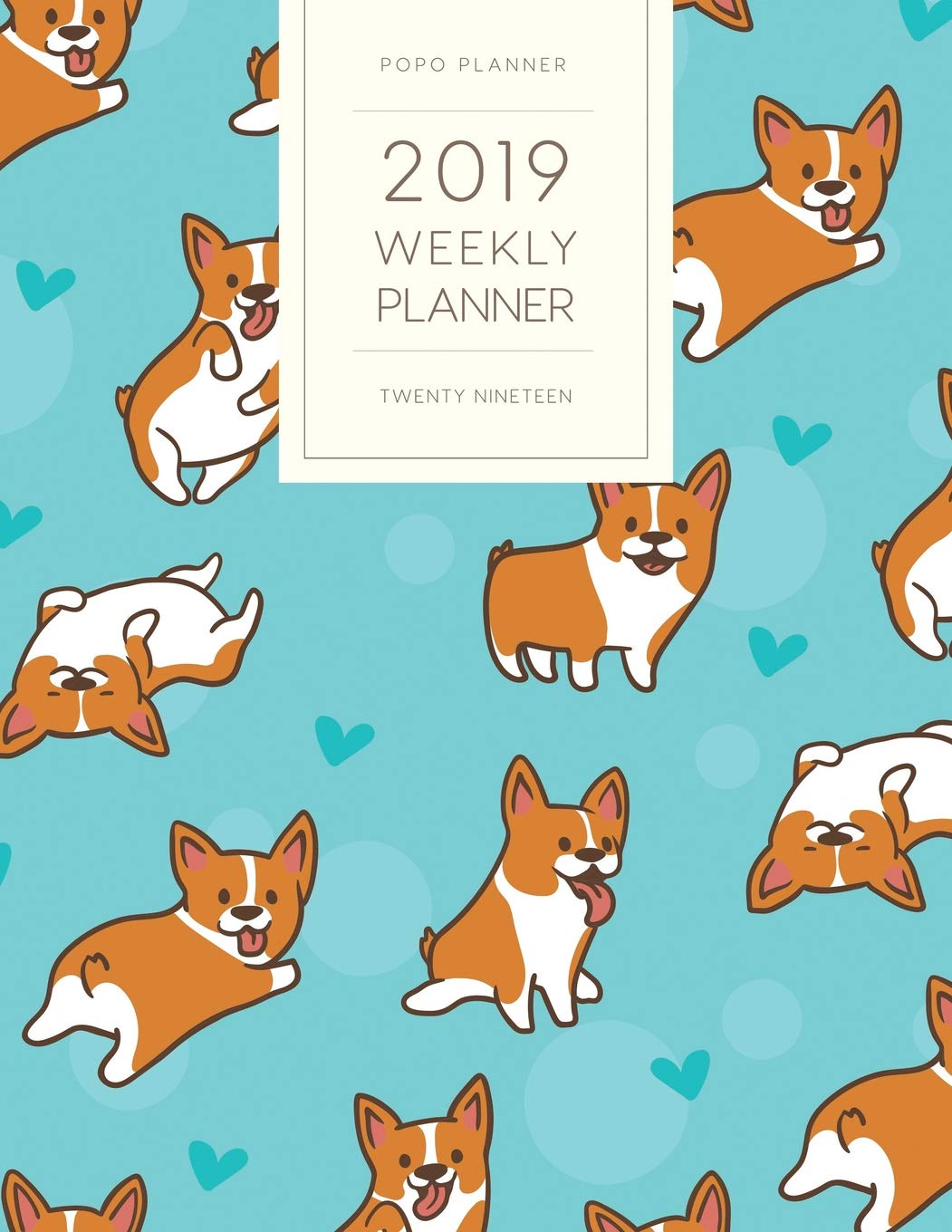 2019 Weekly Planner Twenty Nineteen: Dated With To Do Notes ...