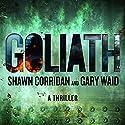 Goliath: A Thriller Hörbuch von Shawn Corridan, Gary Waid Gesprochen von: Jack Clancy