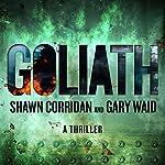 Goliath: A Thriller | Shawn Corridan,Gary Waid