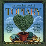 The Complete Book of Topiary, Barbara Gallup and Deborah Reich, 0894803182