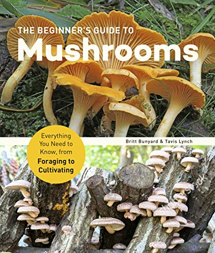Book Cover: The Beginner's Guide to Mushrooms: Everything You Need to Know, from Foraging to Cultivating