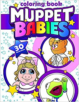 Muppet Babies Coloring Book 30 High Quality Illustrations For Kids