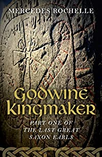 Godwine Kingmaker by Mercedes Rochelle ebook deal