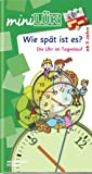 miniLÜK / Kindergarten / Vorschule: miniLÜK: Wie spät ist es?: Die Uhr im Tageslauf