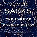 The River of Consciousness Audiobook by Oliver Sacks Narrated by Dan Woren, Kate Edgar