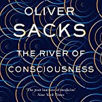 The River of Consciousness | Oliver Sacks