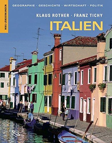 Italien. Geographie, Geschichte, Wirtschaft, Politik