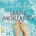 What Alice Forgot Hörbuch von Liane Moriarty Gesprochen von: Caroline Lee