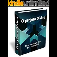 O Projeto Divino: Deus está preparando um povo para habitar em uma nova terra. Conheça aqui o projeto divino passo a passo.