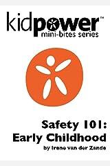 Kidpower Safety 101: Early Childhood (Kidpower Mini-Bites Book 1) Kindle Edition