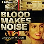 Blood Makes Noise | Gregory Widen