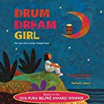 Drum Dream Girl: How One Girl's Courage Changed Music | Margarita Engle